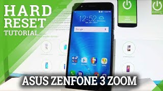 Hard Reset ASUS ZenFone 3 Zoom - Wipe Data / Reinstall Android