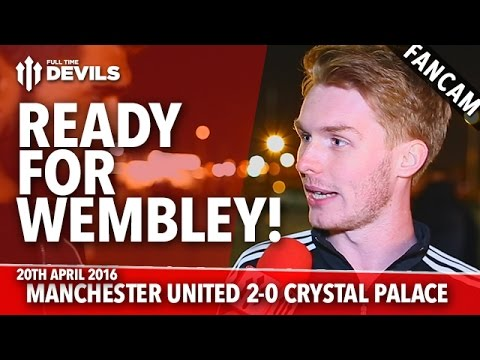 Ready For Wembley! | Manchester United 2-0 Crystal Palace | FANCAM