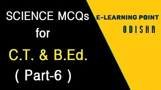 Science MCQs for C.T. & B.Ed (Part-6)
