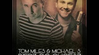 Tom Miles & Michael S - Bierz Co Chcesz