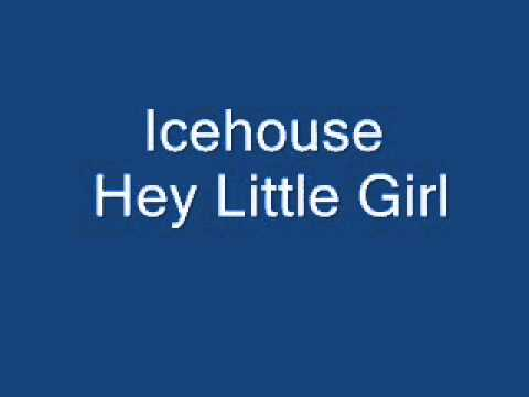 Thumbnail of video Icehouse - Hey Little Girl