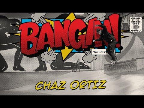 Chaz Ortiz - Bangin!