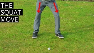 THE SQUAT MOVE - HOW TO MOVE YOUR HIPS PERFECT AT THE START OF THE DOWNSWING