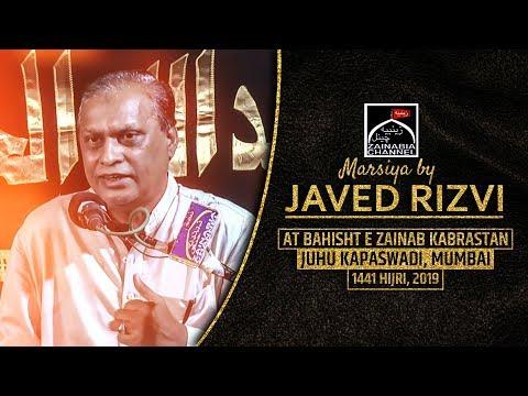 Marsiya By Javed Rizvi | 27th Safar | Shabbedari at Bahisht e Zainab  Kabrastan Juhu Kapaswadi 2019
