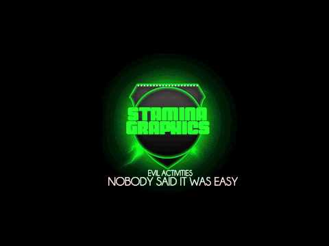 Evil Activities - Nobody Said It Was Easy - HD