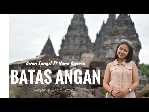Batas Angan - Awan Langit Ft Nona Kimora ( Official Video Clip )