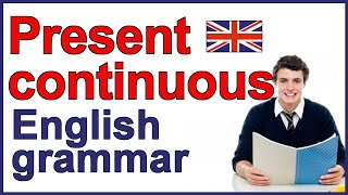 Uses of the Present Continuous tense
