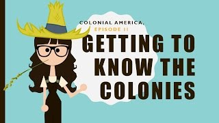 Colonial America, ep. 2: Getting to know the Colonies