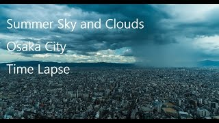 Summer Sky and Clouds Osaka City Time Lapse
