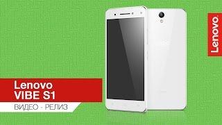 Видео-релиз: Lenovo VIBE S1