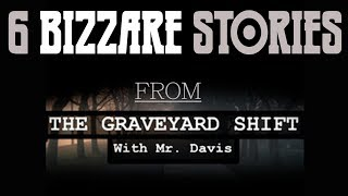 6 Bizarre Horror Stories from the Graveyard Shift