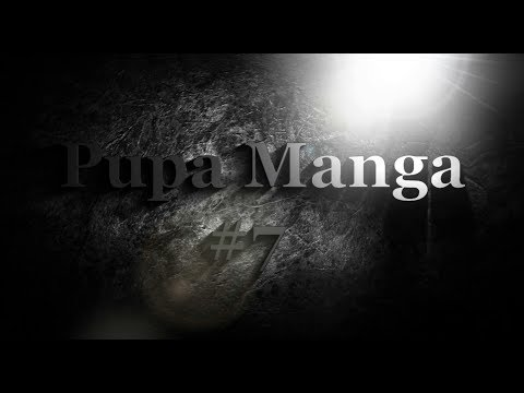 Pupa Manga 7 ''Susurro Psicodélico'' HD