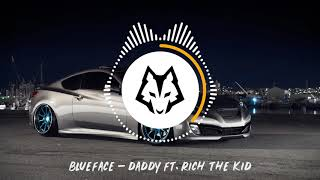 Blueface - Daddy ft. Rich The Kid [Bass Boosted]