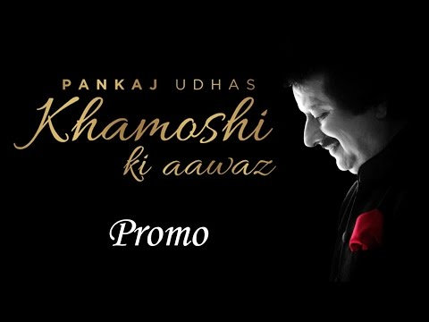 Pankaj Udhas   Khamoshi Ki Aawaz [Promo]
