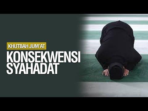 Konsekuensi Syahadat  -  Ustadz Khairullah Anwar Lufhi, Lc