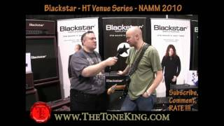Blackstar HT Venue Series - NAMM 2010 10 - Studio 20 20H Club 40 Soloist 60 Stage 60 100 - HTV TTK