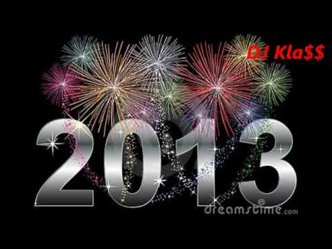 NEW YEAR 2013 - PARTY MIX(Dj Kla$$ Till The World End)
