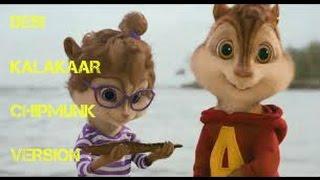 Desi Kalakaar Chipmunk Version HD..!!!!