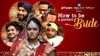 How to be a Perfect Bride feat Khushbu Baid, Chote Miyan, Bade Miyan, Jizzy | Girliyapa Spotlight