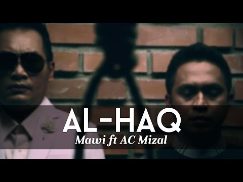 Al-Haq...Yang Satu - MAWI FEAT DATO AC MIZAL (Official MTV)