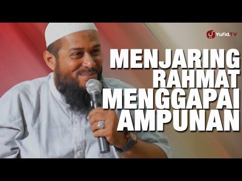 Ceramah Agama : Menjaring Rahmat Menggapai Ampunan - Ustadz Subhan Bawazier