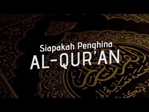 Siapakah Penghina Al-Quran ? - Ustadz Ahmad Zainuddin Al-Banjary
