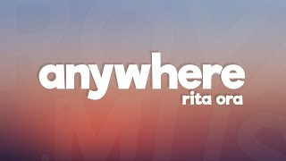 Download Lagu Rita Ora - Anywhere (Lyrics / Lyric Video) Gratis STAFABAND
