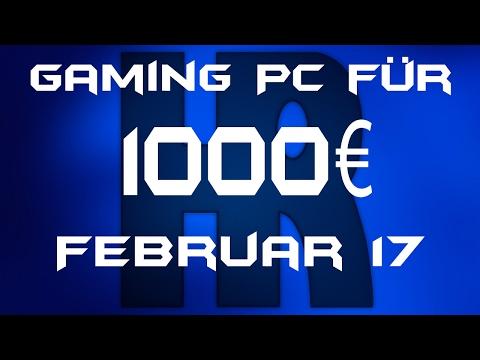 Gaming Pc für 1000€ Februar 2017 | PC günstig kaufen / Computer billig zusammenstellen