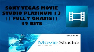 SONY VEGAS MOVIE STUDIO PLATINUM 13 || FULL Y GRATIS 2016 || 32 BITS || WINDOWS VISTA, 7, 8, 8.1, 10