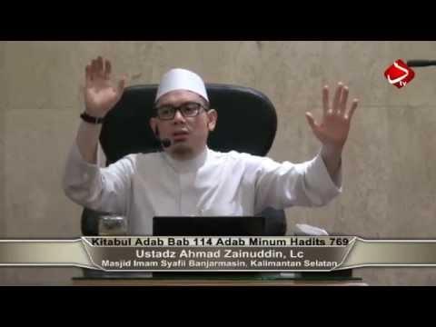 Kitabul Adab Bab 114 Adab Minum Hadits 765-767 - Ustadz Ahmad Zainuddin, Lc