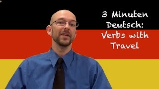 Verbs with Travel - 3 Minuten Deutsch Lesson #10