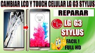 PANTALLA LCD Y TOUCH ROTO DE UN CELULAR LG G3 - G3 STYLUS    CAMBIO    REPARAR