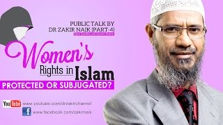 Women's Rights in Islam Protected or Subjugated? ~ Dr Zakir Naik | Part 04 Q&A