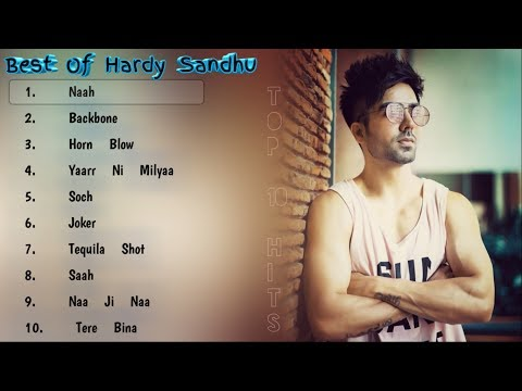 Best Of Hardy Sandhu 2018 | Top 10 Songs Of Hardy Sandhu | Hardy Sandhu Jukebox