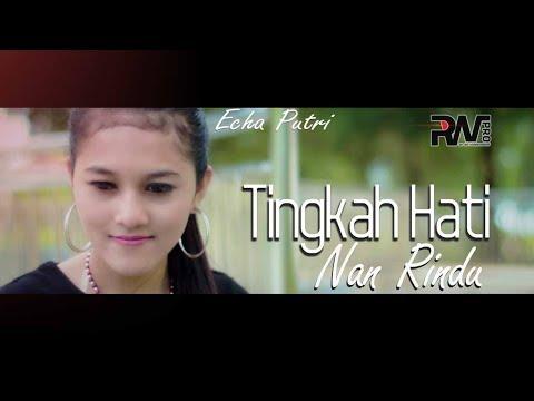 POP MINANG TERBARU - ECHA PUTRI - TINGKAH HATI NAN RINDU (Official Music Video)