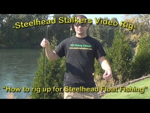 -How to Rig up for Steelhead Float Fishing- Steelhead Stalkers Fishing Rig Video