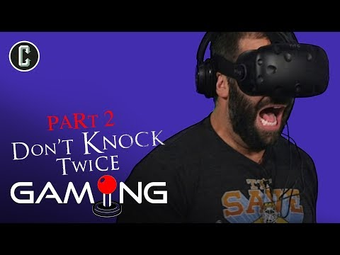 Don't Knock Twice VR (Part 4) Horror Game with Josh Macuga - Collider Gaming
