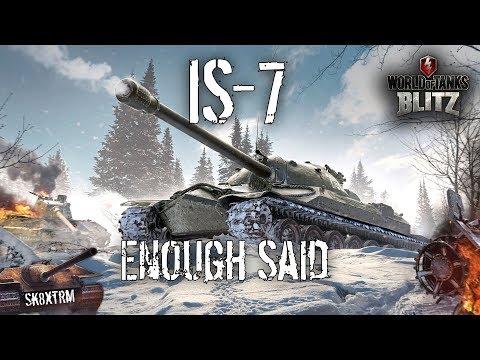 IS7 - Enough Said! - Wot Blitz