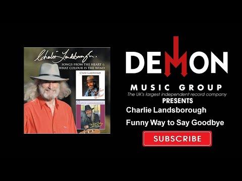 Charlie Landsborough - Funny Way To Say Goodbye