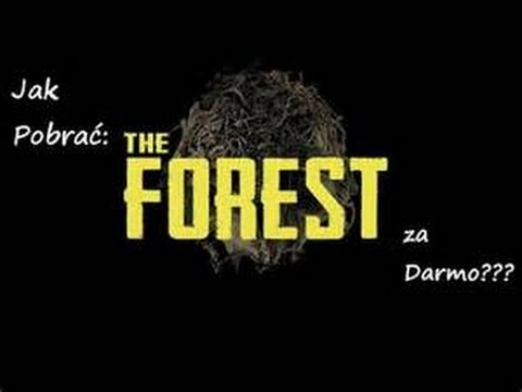 Jak Pobrać The Forest 0.55/b0.45b + Multiplayer Za Darmo? 2016/17 Poradnik #1