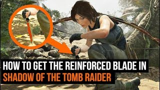 How To Get The Reinforced Knife In Shadow of the Tomb Raider
