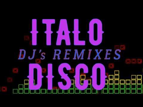 Italo Disco - DJ's Remixes