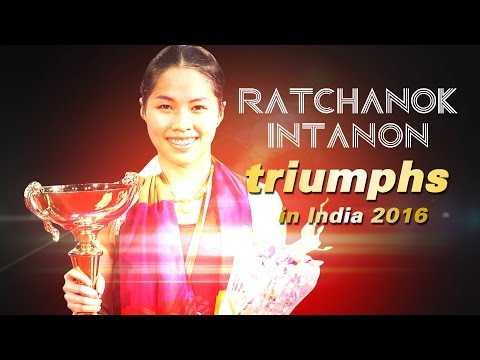 Ratchanok Intanon Triumphs | Badminton - Yonex Sunrise India Open 2016