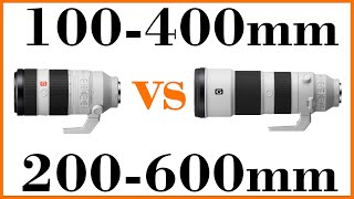 Sony 200-600mm vs 100-400mm - Which one should you buy?