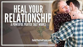 Prayer For Healing Relationships - Prayer For Restoration Of Relationships