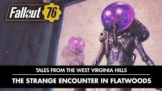 Fallout 76 – Tales from The West Virginia Hills: Who Goes There?: The Strange Encounter In Flatwoods