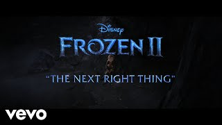 "Kristen Bell - The Next Right Thing (From ""Frozen 2: First Listen"")"