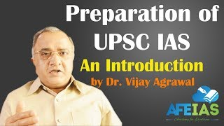 Preparation of UPSC IAS Civil Services by Dr. Vijay Agrawal an Introduction| AFEIAS
