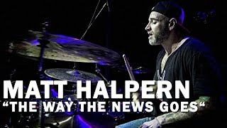 "Meinl Cymbals Matt Halpern ""THE WAY THE NEWS GOES"" - Meinl Drum Festival Video"