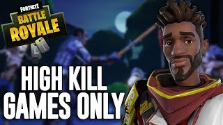 High Kill Games Only!! - Fortnite Battle Royale Gameplay - Ninja
